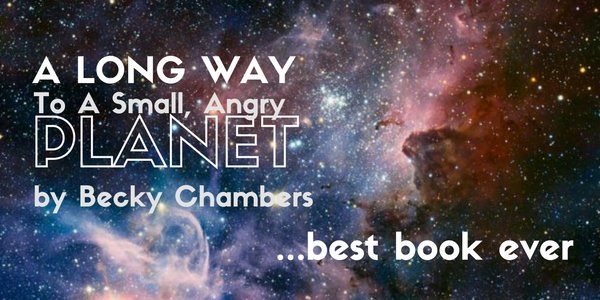 A long way to a small angry planet becky chambers