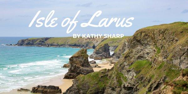 Isle of Larus by Kathy Sharp