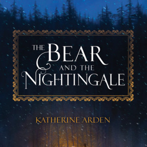 The Bear And The Nightingale by Katherine Arden | AvalinahsBooks