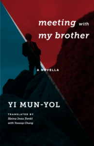 Meeting with My Brother: A Novella by Mun-Yol Yi