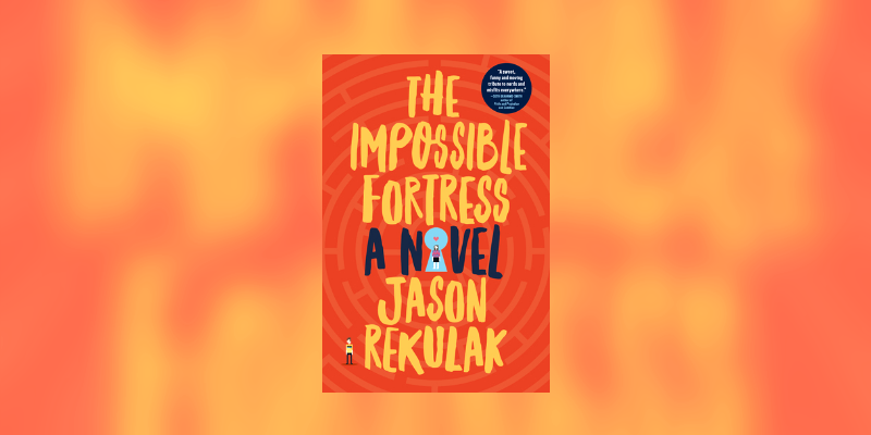 The Impossible Fortress Jason Rekulak