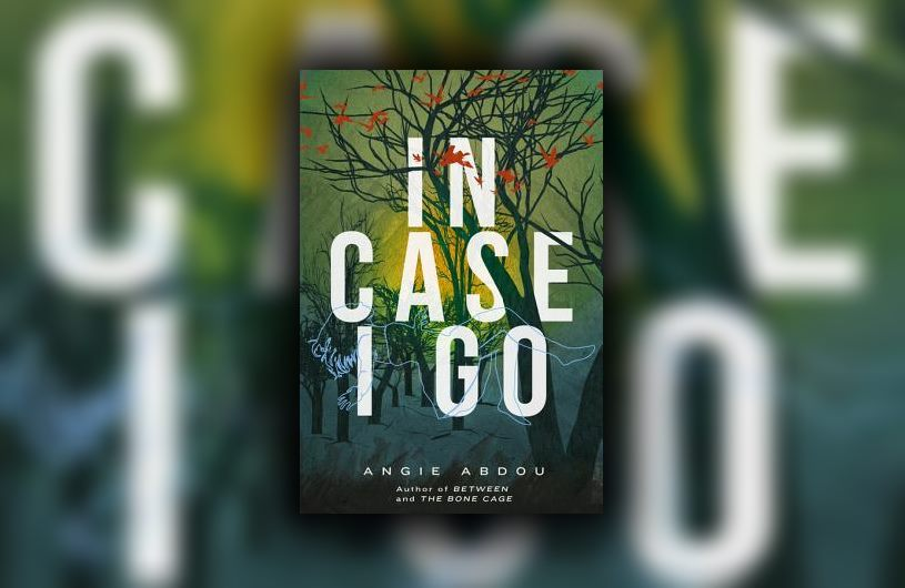 In Case I Go by Angie Abdou