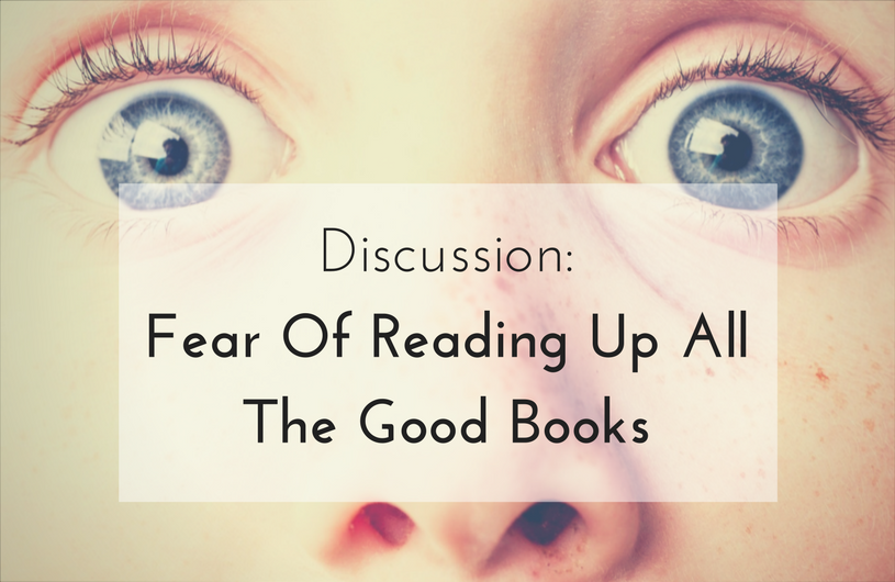Discussion: Fear Of Reading All The Good Books