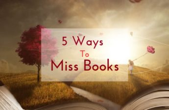 5 ways to miss books