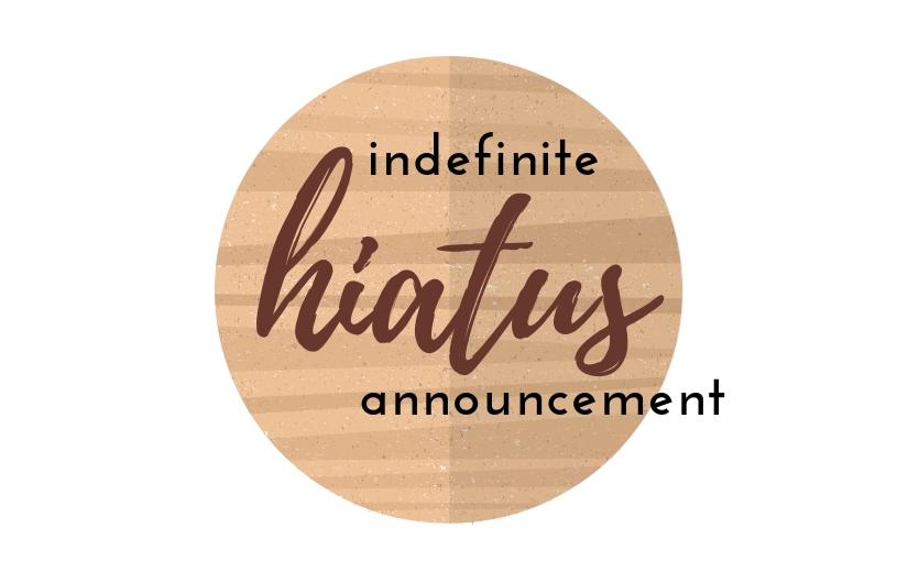 indefinite hiatus announcement